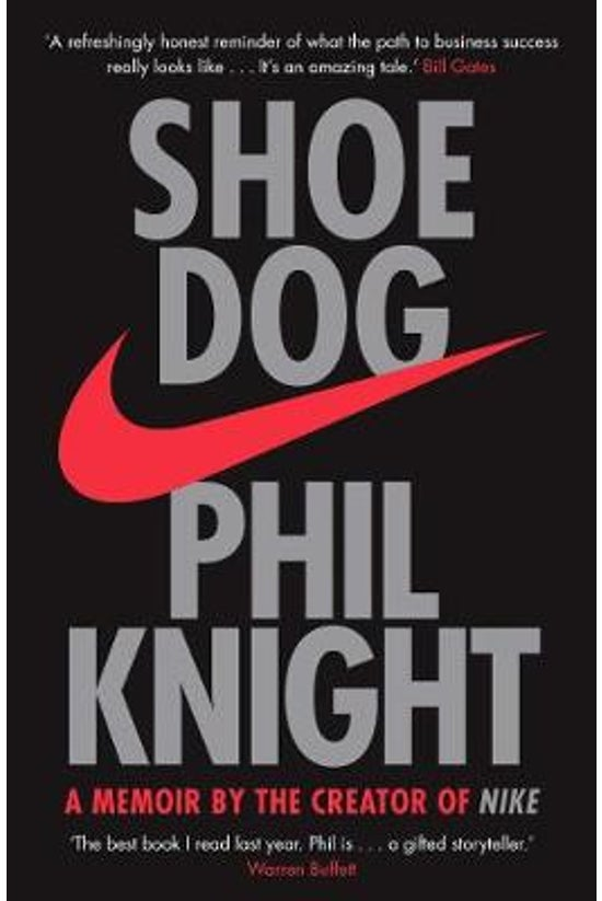 Shoe Dog: A Memoir By The Crea...