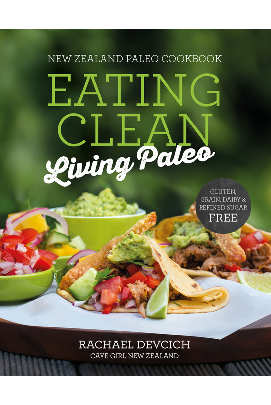 Eating Clean Living Paleo : Th...