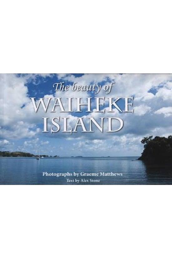 The Beauty Of Waiheke Island