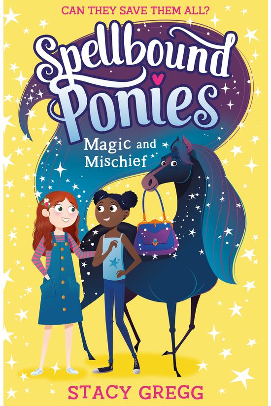Spellbound Ponies #01: Magic A...