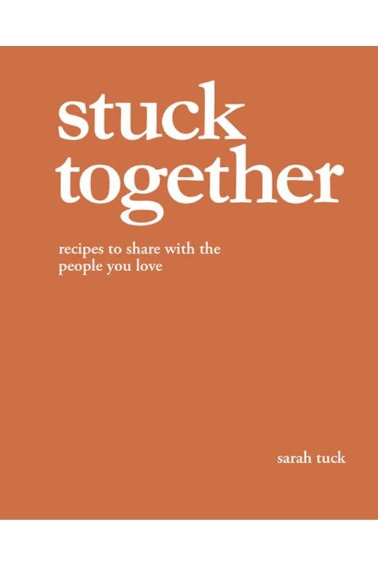 Stuck Together: Recipes To Sha...