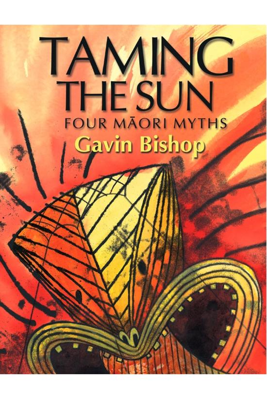 Taming The Sun: Four Maori Myt...