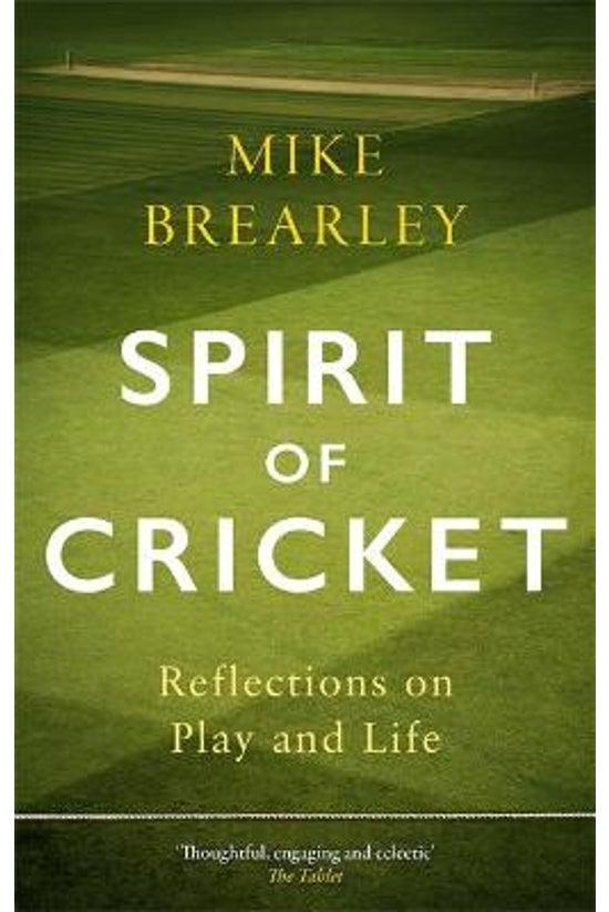 Spirit Of Cricket: Reflections...