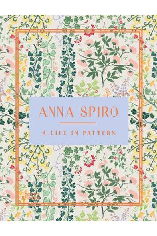 Anna Spiro: Life In Pattern