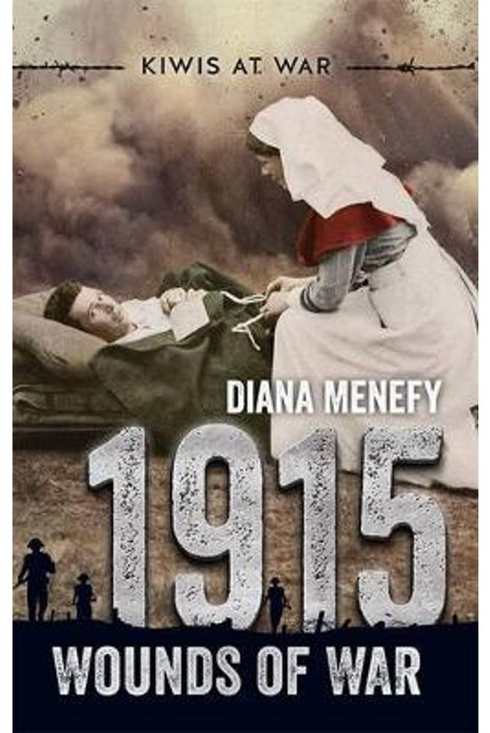 Kiwis At War #02: 1915 Wounds ...