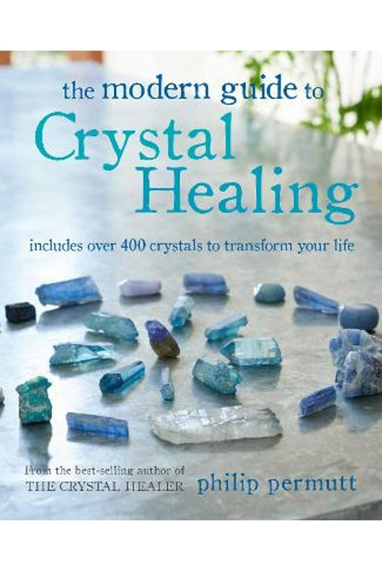The Modern Guide To Crystal He...