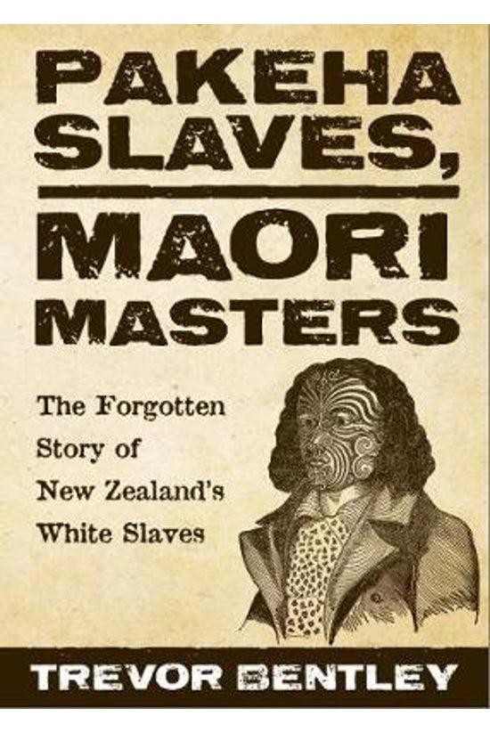 Pakeha Slaves, Maori Masters