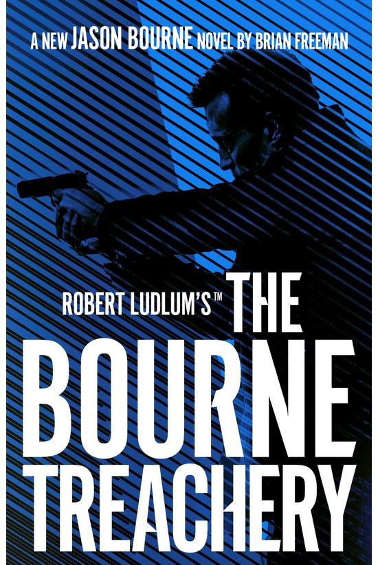 Bourne #13: The Bourne Treache...