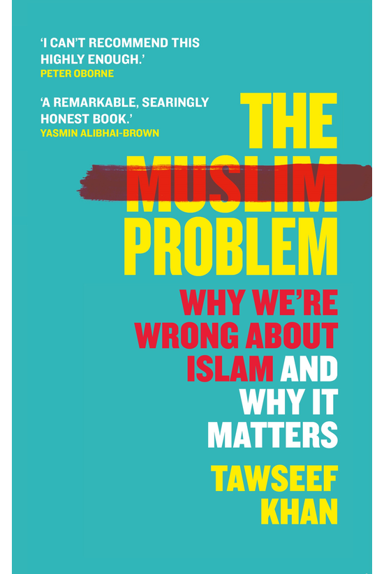 The Muslim Problem: Why We're ...