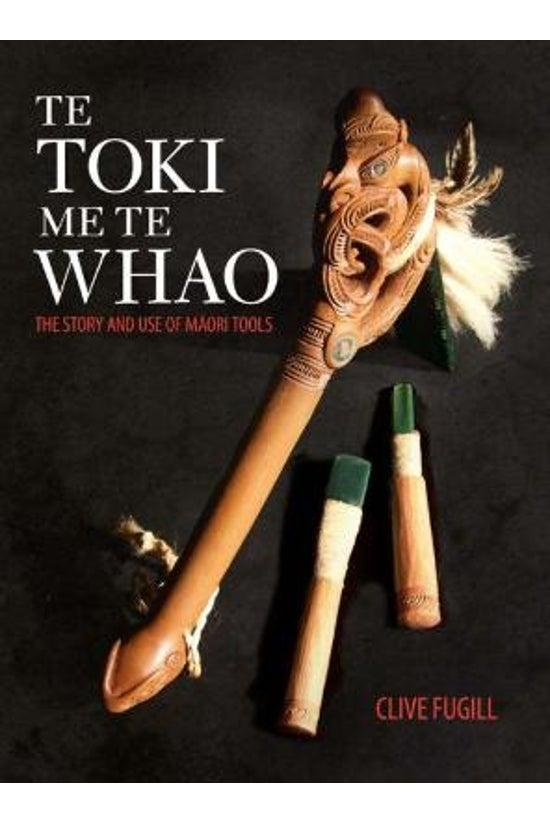Te Toki Me Te Whao: The Story ...
