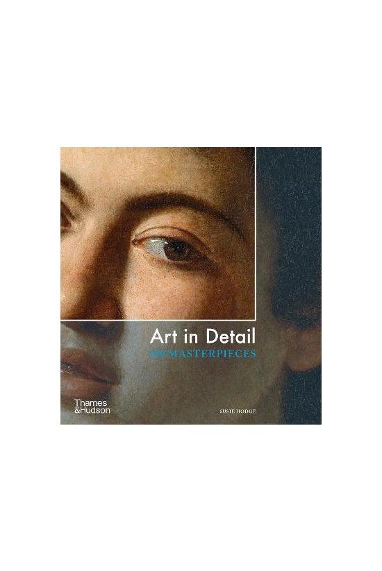 Art In Detail: 100 Masterpiece...