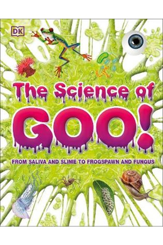 The Science Of Goo!