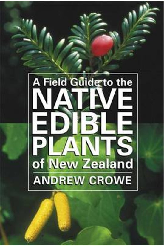 A Field Guide To The Native Ed...