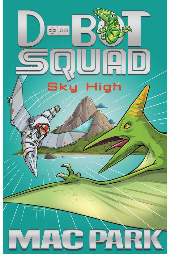 D-bot Squad #02: Sky High