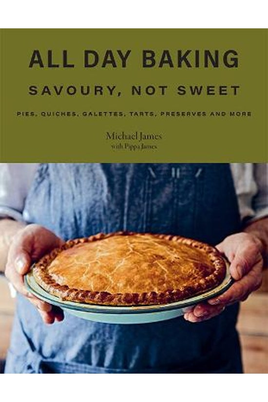 All Day Baking: Savoury, Not S...