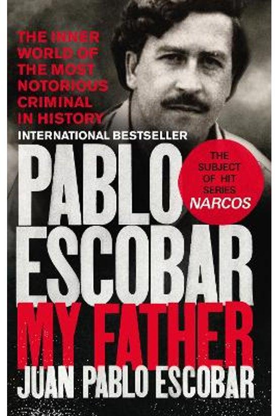 Pablo Escobar My Father