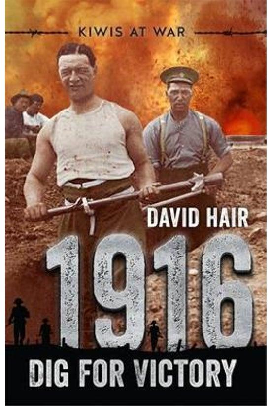 Kiwis At War #03: 1916 Dig For...