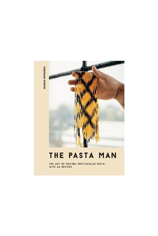 The Pasta Man: The Art Of Maki...