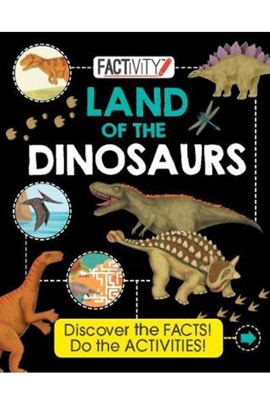 Factivity Land Of The Dinosaur...