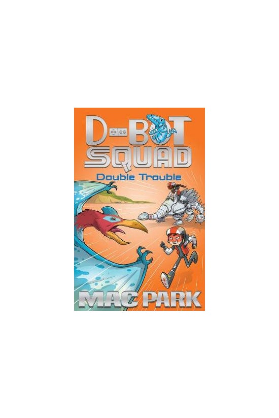 D-bot Squad #03: Double Troubl...