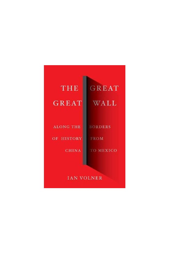 The Great Great Wall: Along Th...