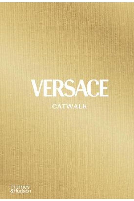 Versace Catwalk: The Complete ...