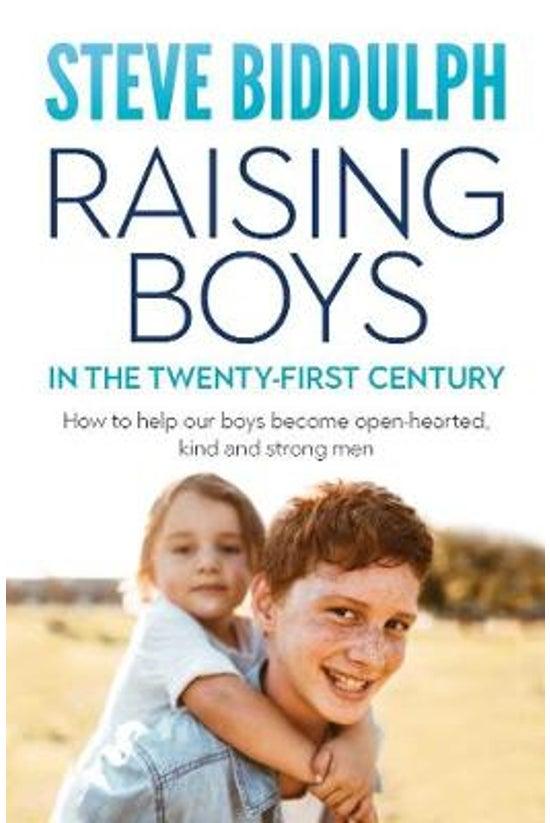 Raising Boys In The 21st Centu...