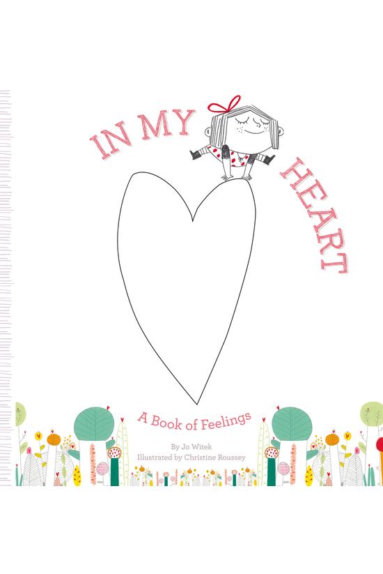 In My Heart: A Book Of Feeling...