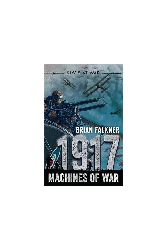 Kiwis At War #04: 1917 Machine...