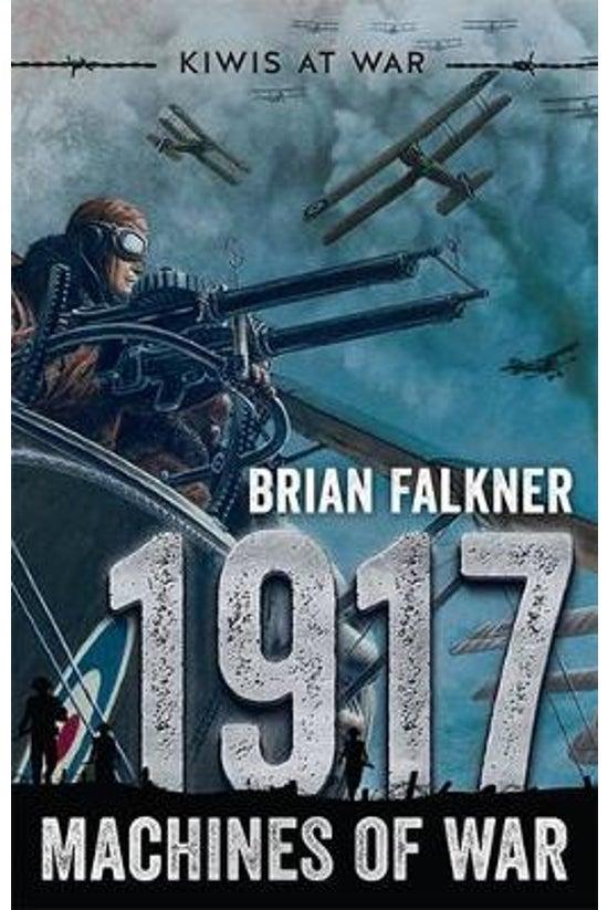 Kiwis At War #04: 1917 Machine...
