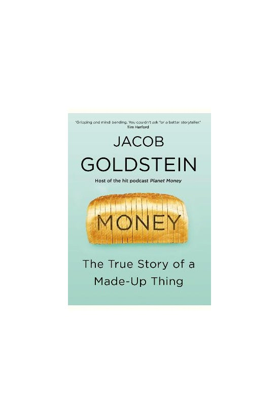 Money: The True Story Of A Mad...