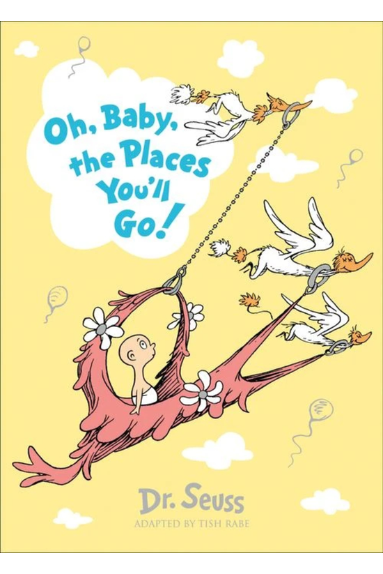 Oh Baby The Places You'll Go: ...