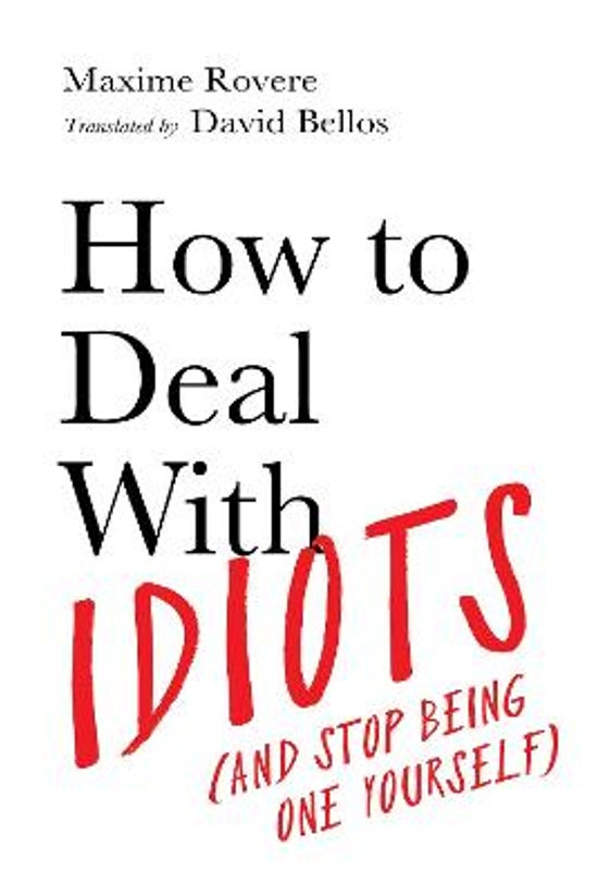 How To Deal With Idiots