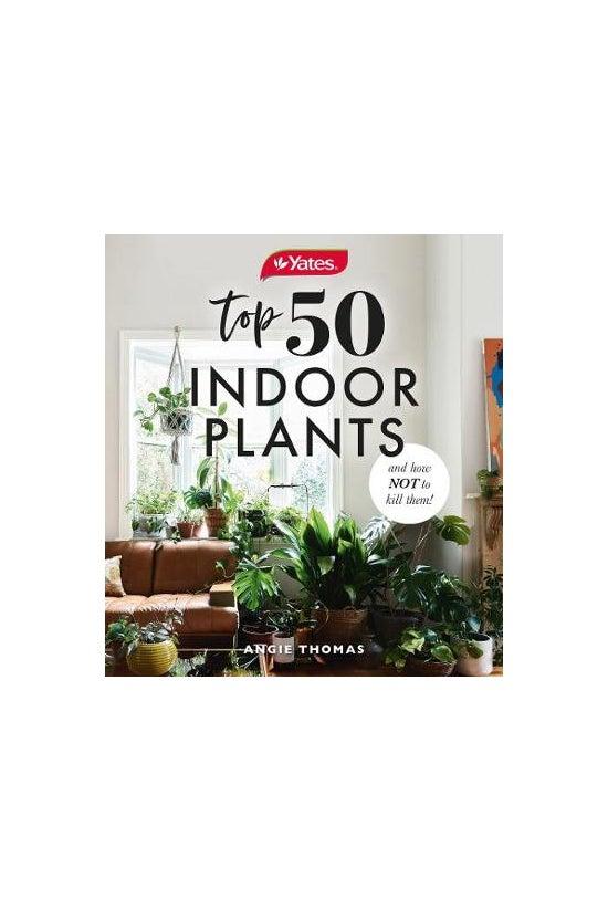 Yates Top 50 Indoor Plants And...