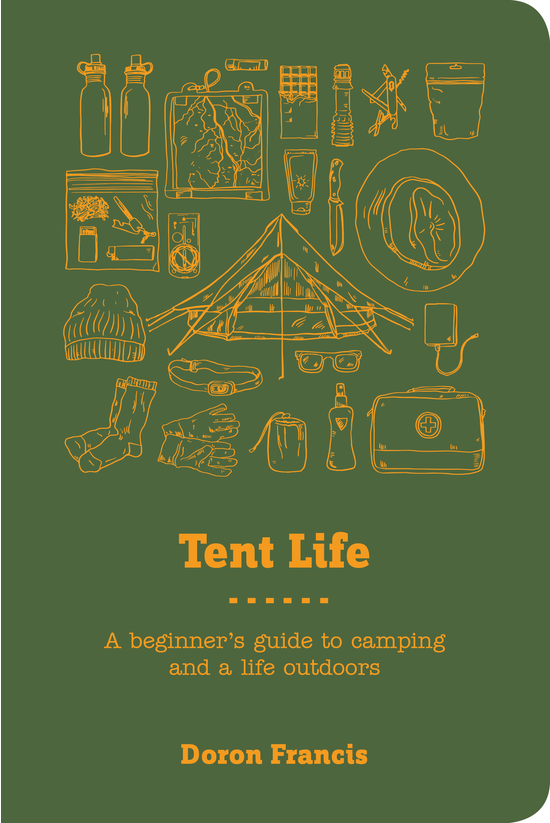 Tent Life: A Beginner's Guide ...
