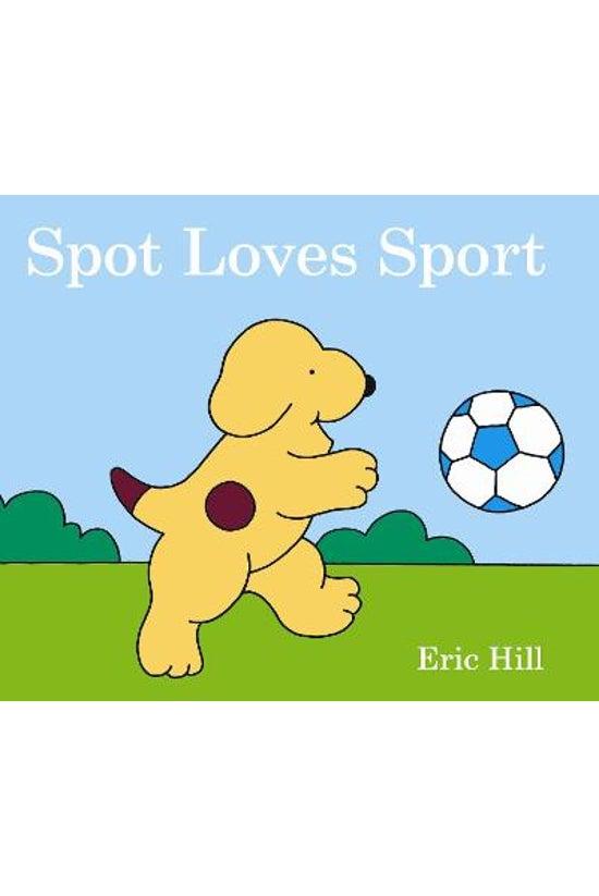 Spot The Dog: Spot Loves Sport