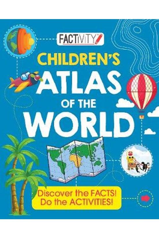 Factivity Children's Atlas Of ...