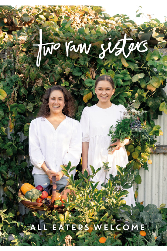 Two Raw Sisters: All Eaters We...