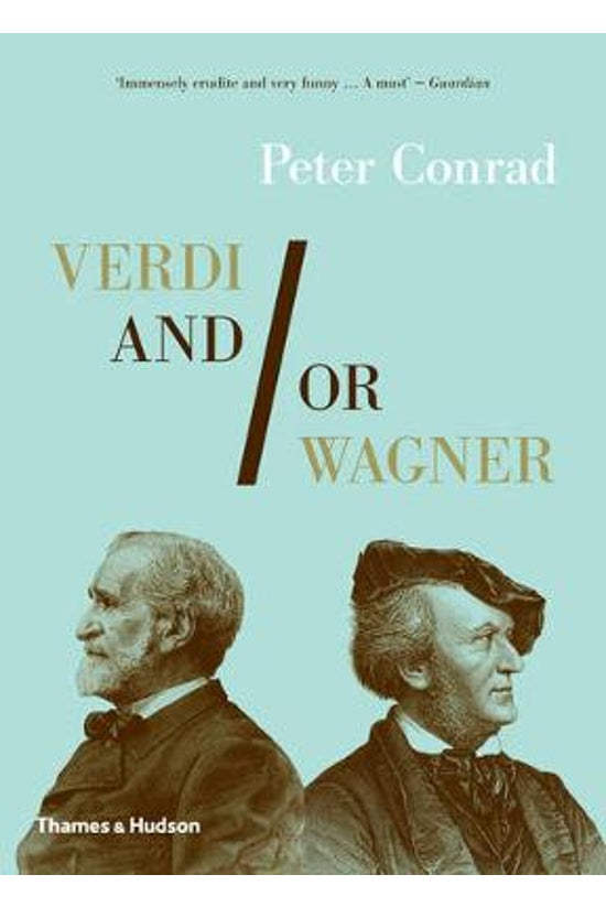 Verdi And/or Wagner: Two Men, ...