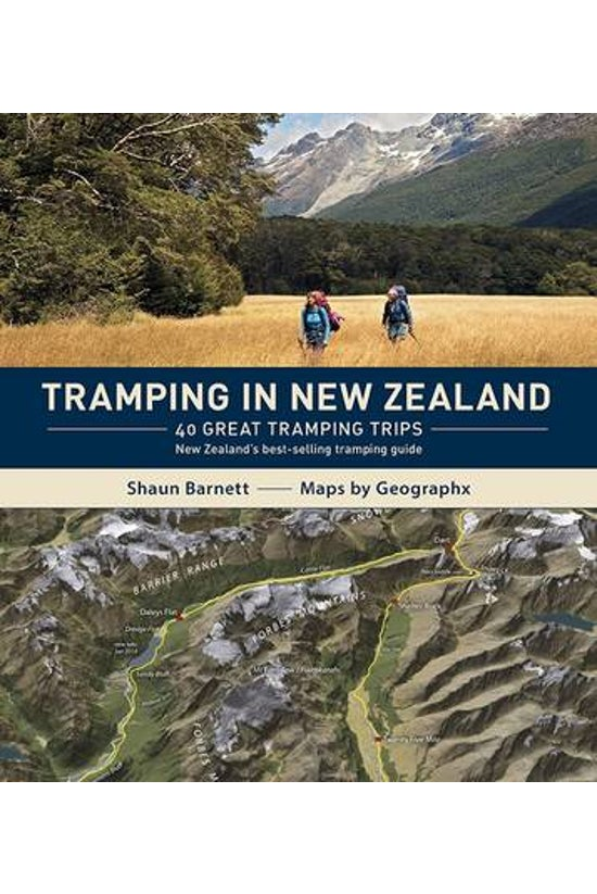 Tramping In New Zealand: 40 Gr...