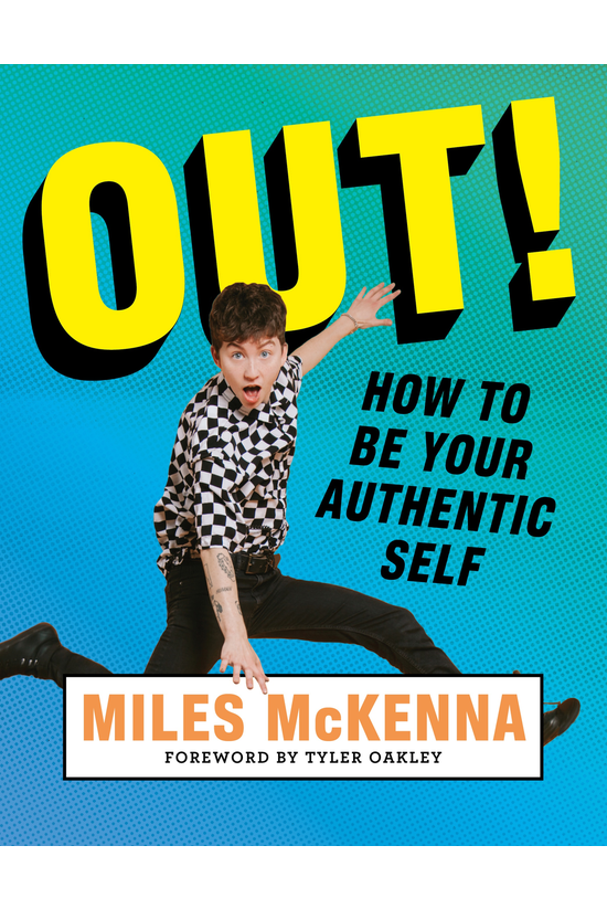 Out!: How To Be Your Authentic...