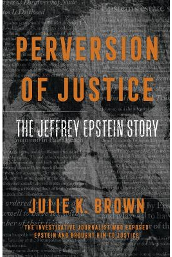 Perversion Of Justice: The Jef...