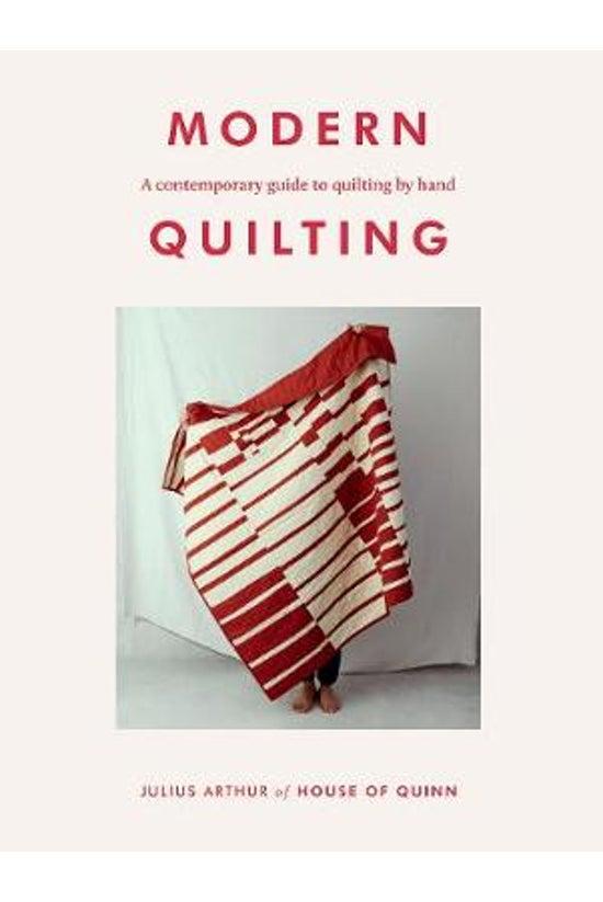 Modern Quilting: A Contemporar...