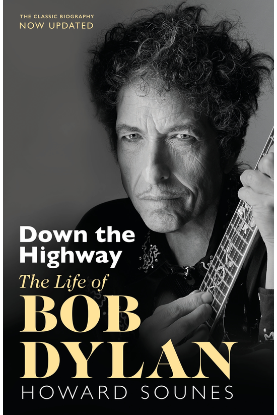Down The Highway: The Life Of ...