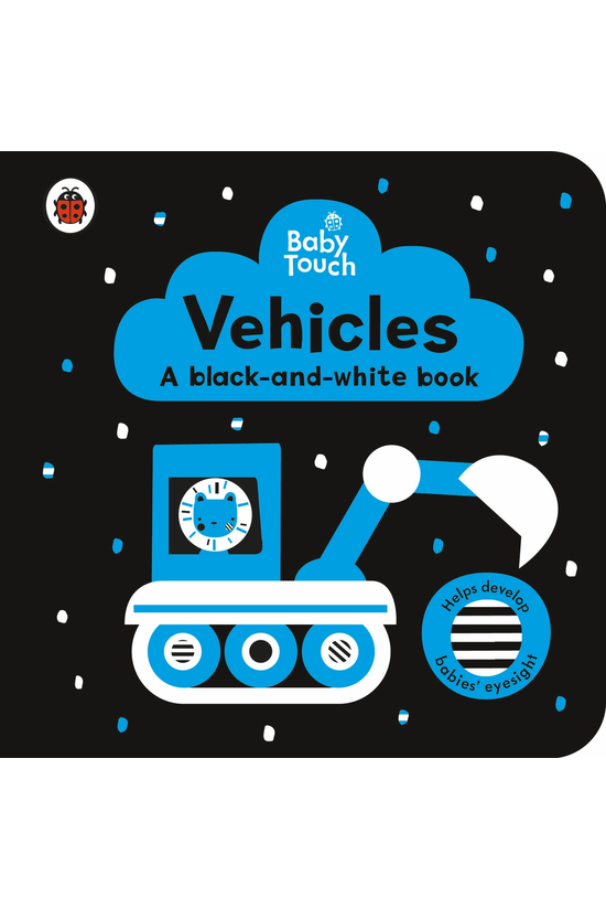 Baby Touch: Vehicles: A Black ...