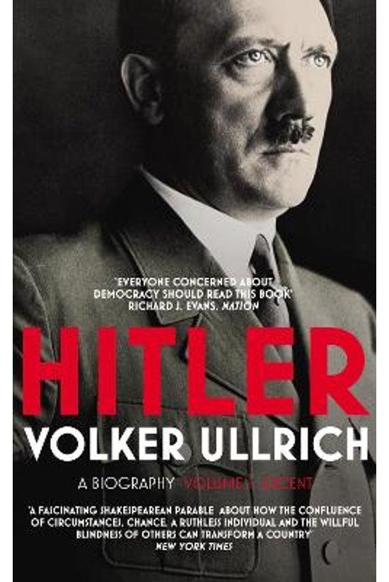 Hitler: Volume I: Ascent 1889-...