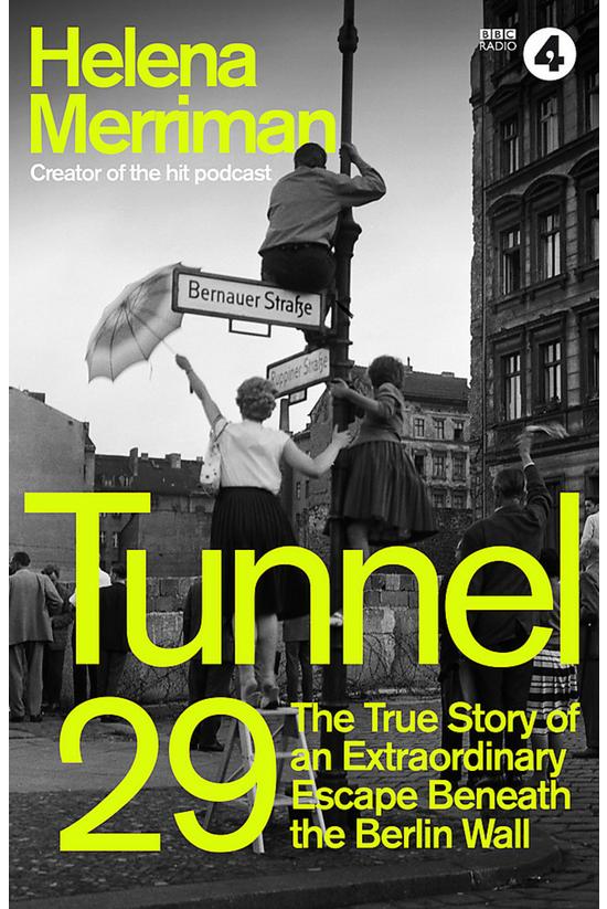 Tunnel 29: Love, Espionage And...
