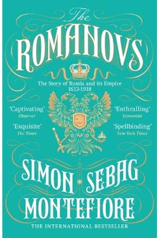 The Romanovs: 1613 To 1918