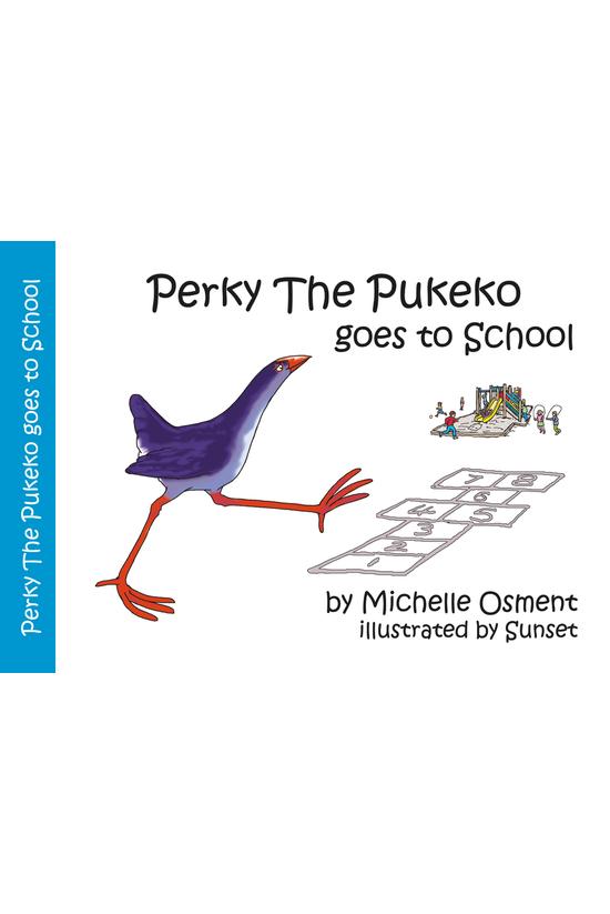 Perky The Pukeko Goes To Schoo...