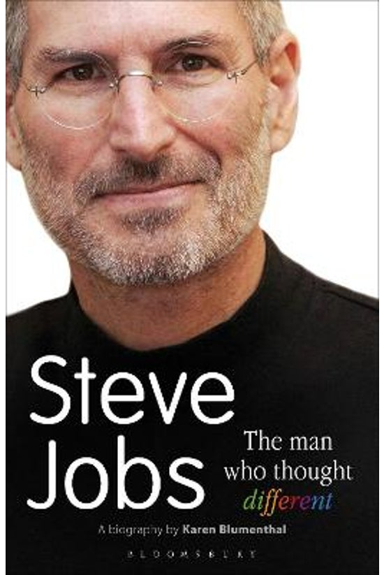 Steve Jobs The Man Who Thought...